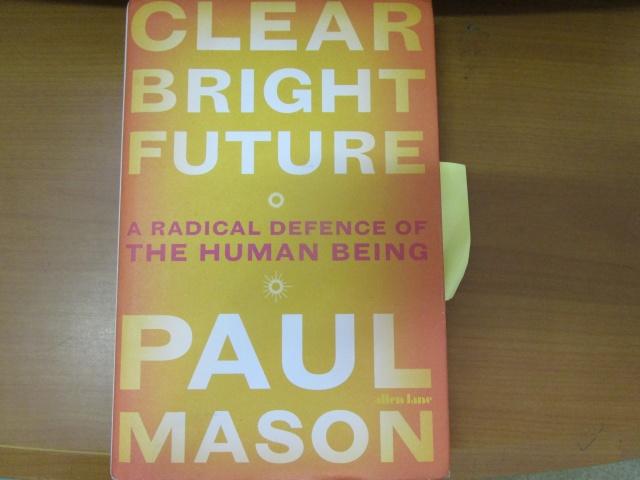 Paul Mason, Clear Bright Future